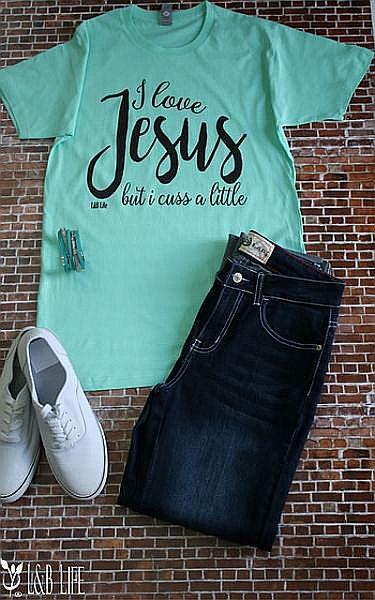 Mint I Love Jesus But I Cuss A Little Shirt     #LB-3317
