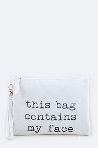 """This Bag Contains My Face"" Cosmetic Bag    #FG-thisbag"